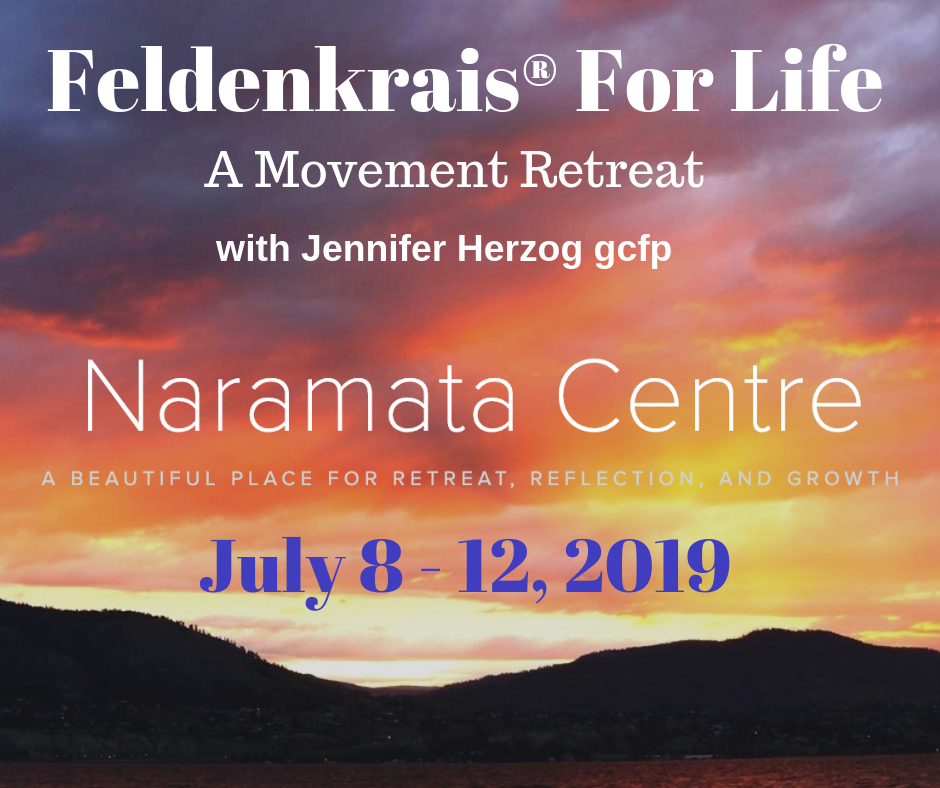 Here it is - an opportunity to immerse yourself in the beauty of the Okanagan Valley, AND in a deep somatic movement retreat. If you don't already Love Naramata - You Will. And if you haven't already experienced the power of a daily dose of Feldenkrais in a supportive environment - You Will.    Register with Naramata Centre.