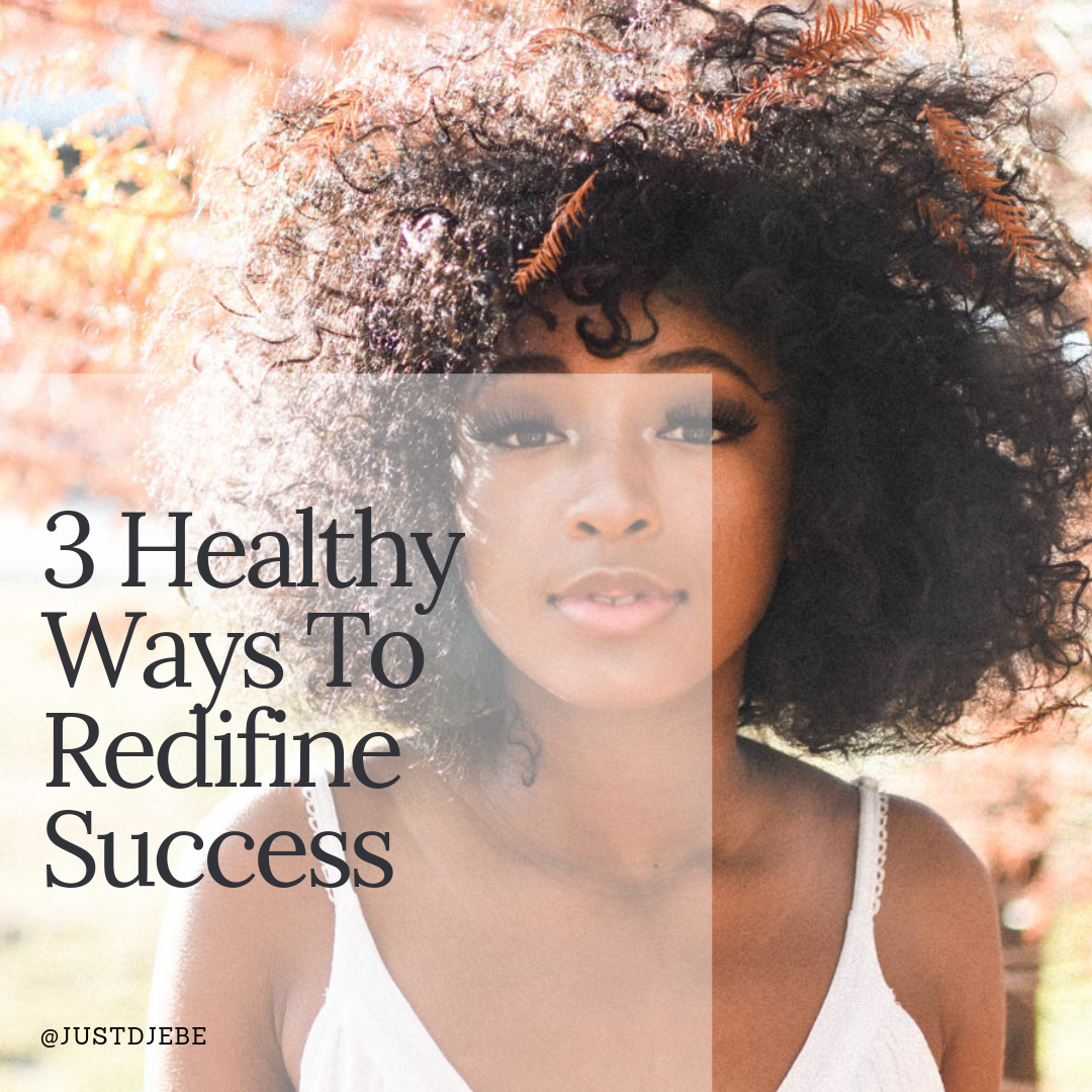 3 Healthy Ways To Redifine Success.png