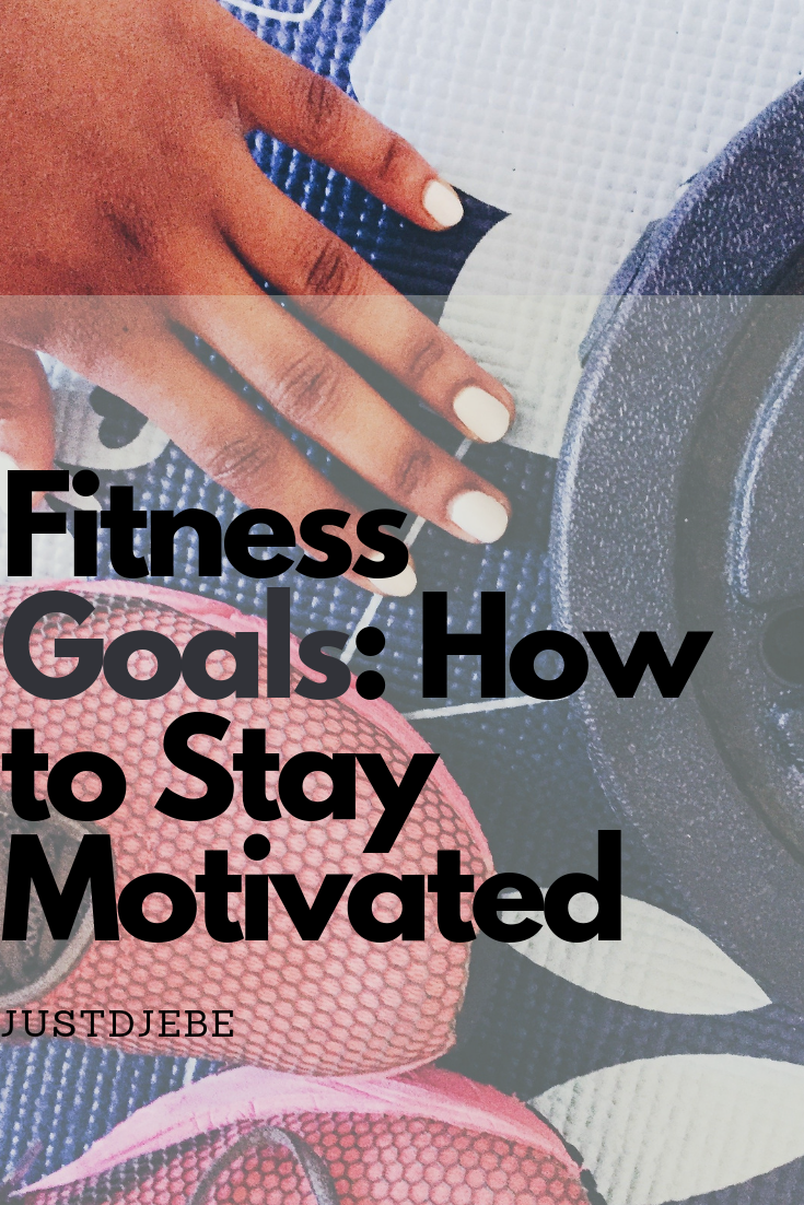 Fitness Goals_ How to Stay Motivated.png
