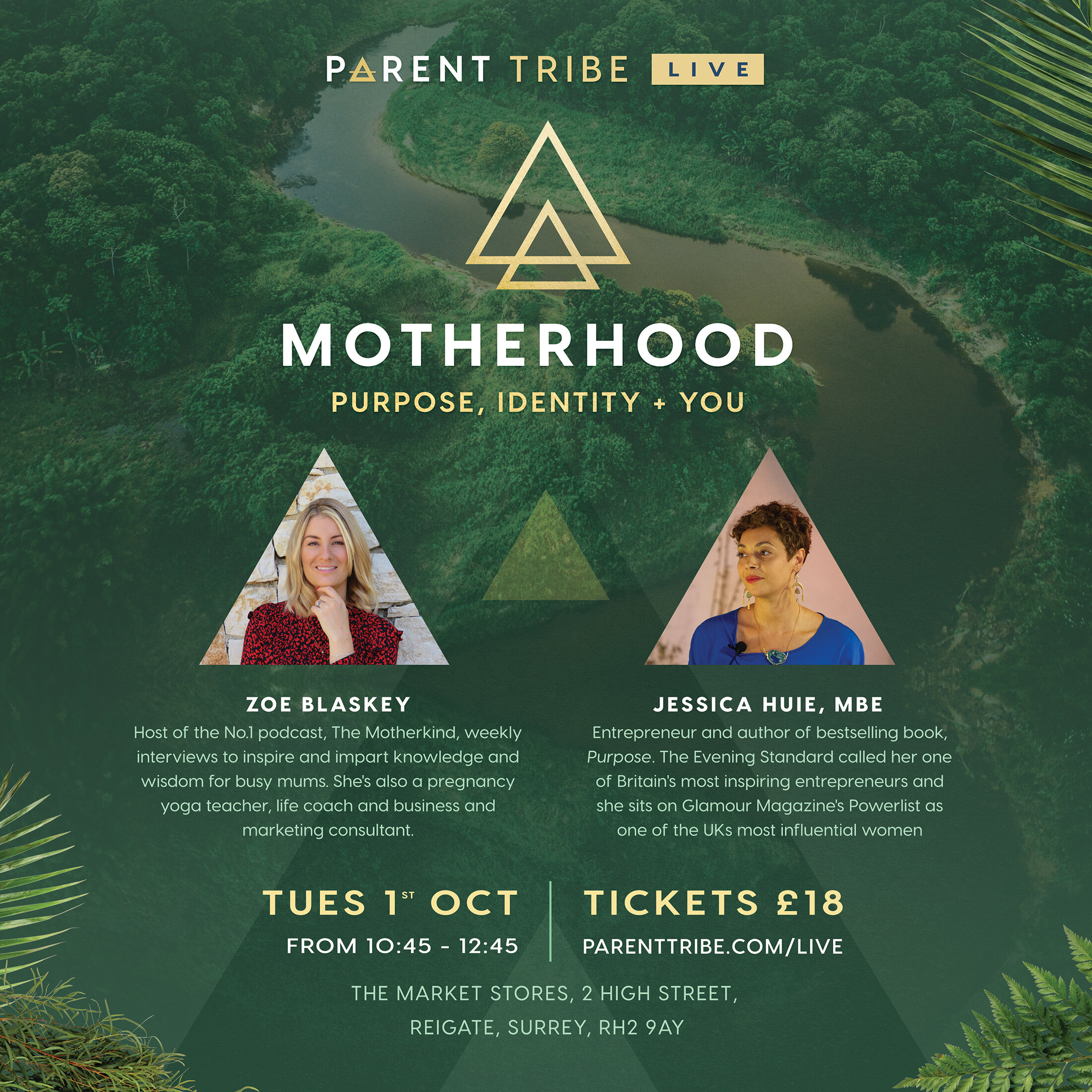 - After our first sell-out event earlier this year, Parent Tribe LIVE is back with two more incredible guest speakers: Zoe Blaskey and Jessica Huie, MBE.Be prepared to get inspired by their stories and energised by their approach to modern motherhood, running a business and discovering their true purpose in life. Join us in Reigate, Surrey, for this special event.