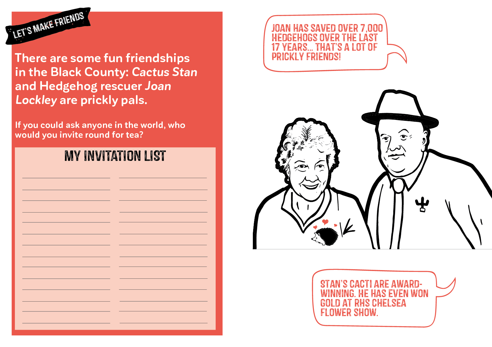 Put together the best imaginary party list inspired by prickly pals Joan and Stan.