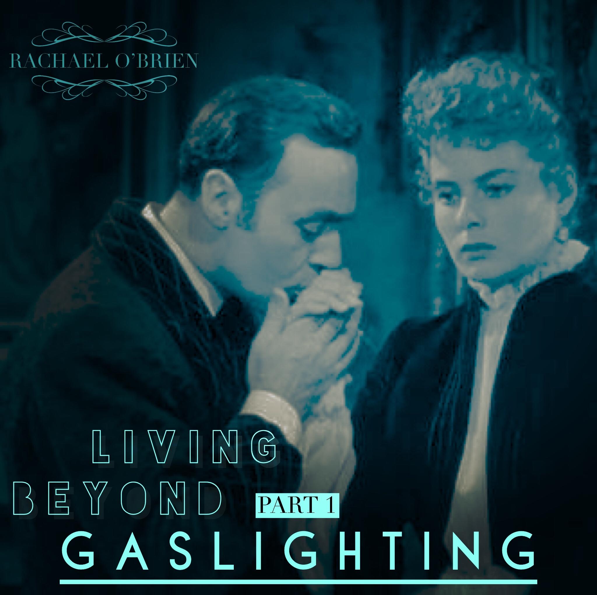 Living Beyond Gaslighting