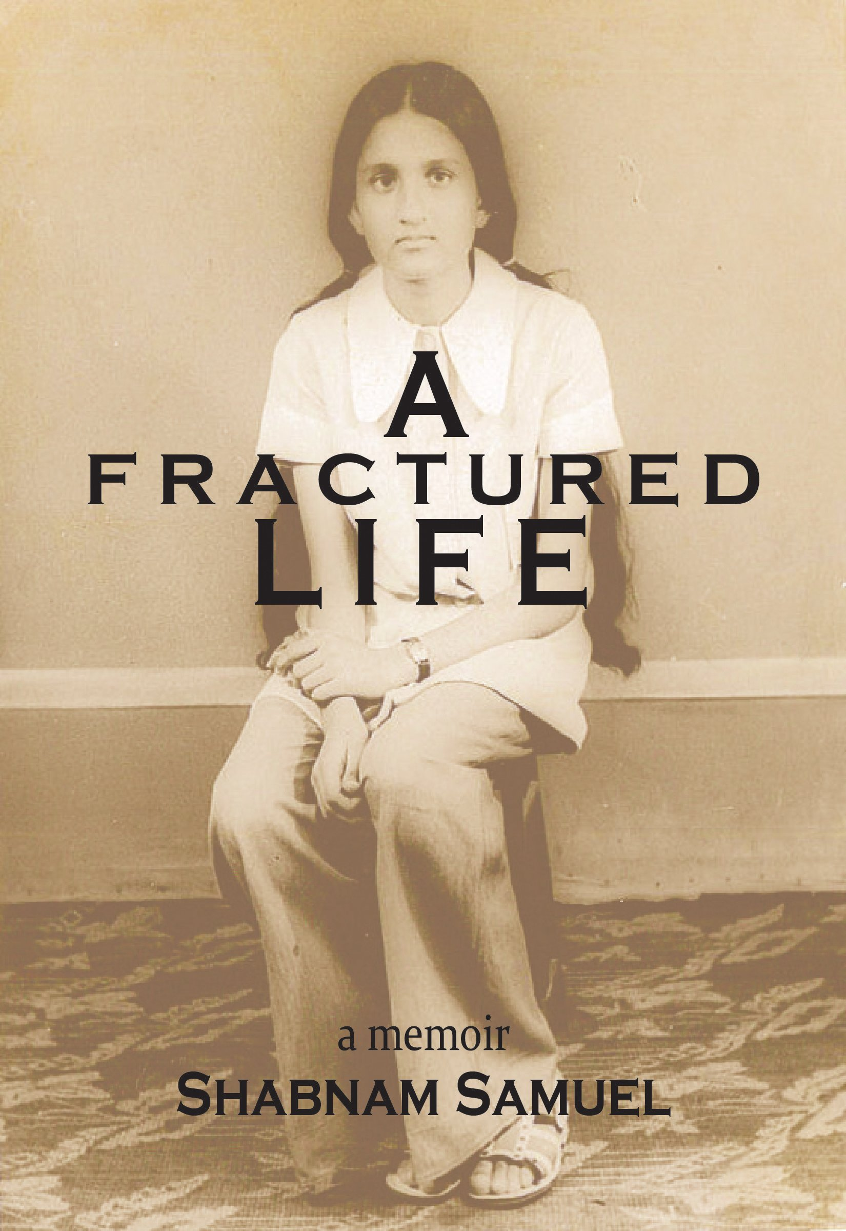 A FRACTURED LIFE - AUTHOR: Shabnam SamuelISBN: 173208159X (ISBN13: 9781732081598)PUBLISHER: Green Place BooksRELEASE DATE: Sep 19th, 2018PAGES: 206 pagesEDITION LANGUAGE: EnglishSETTING: India and USANOTE: Sent by the publisher in exchange of an honest opinionREVIEW POLICY