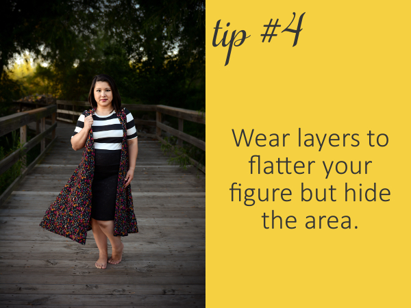 Layering can be fun!A simple  cardigan ,  duster vest  or  kimono  will add some flair and help conceal.