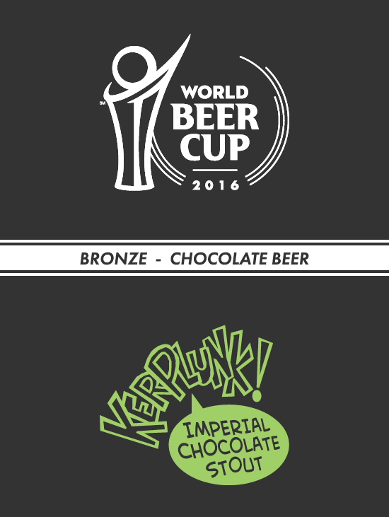 Kerplunk! Imperial Chocolate Stout earns a Bronze award at the World Beer Cup!