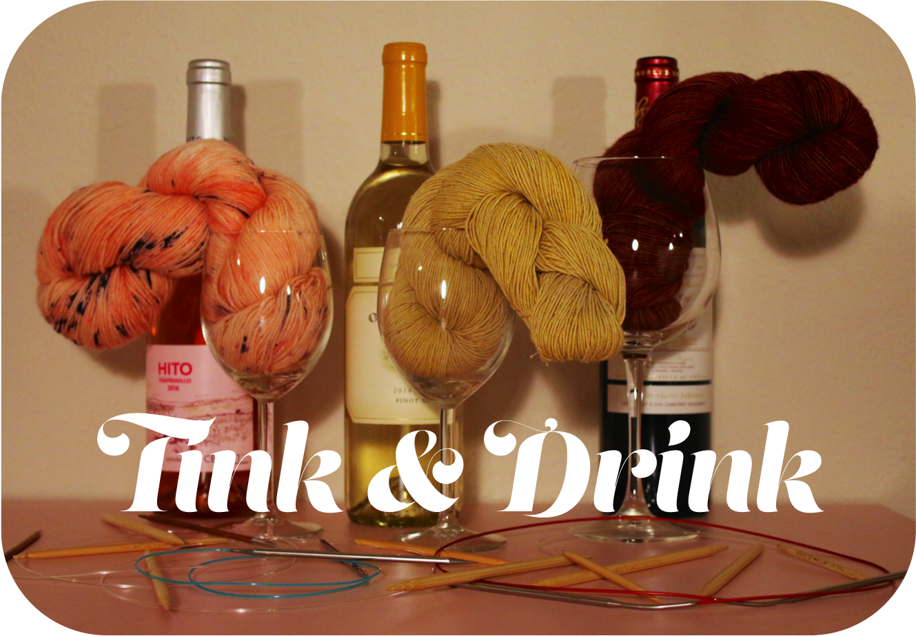 - Every Thursday night, Tricot is open late until 8:00 for Tink & Drink wine night! We'll have wine for those over 21, or you're welcome to bring your own bottle. Come hang out, knit, have a drink, and relax! (Complex knits requiring lots of concentration not recommended...)