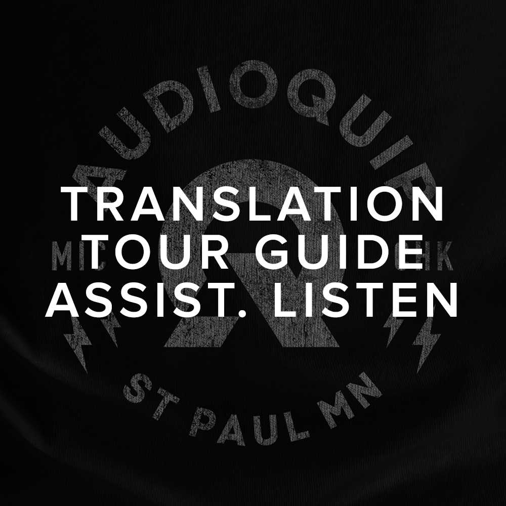 Translation / Tour Guide / Assistive Listening