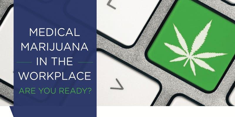 med cannabis workplace R U ready.jpeg