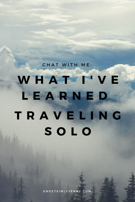 traveling solo, chat with me, traveling to montreal, traveling to canada, how to travel solo as a female traveler, why you should travel solo, youtube chat with me, chat with me, sweetsimplyjenny, what i've learned t.png