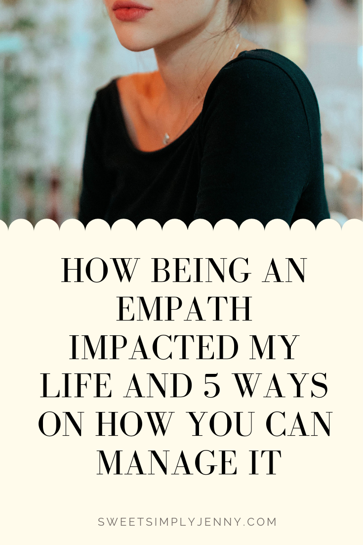 How Being an empath impacted my life and 5 ways on how you can manage it, how to manage being an empath, 5 ways on how to manage being an empath.png