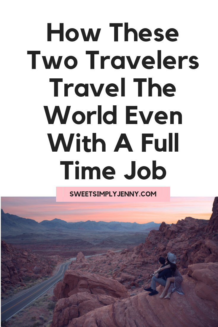 how these travelers travel the world even with a full time job, how to travel the world, how to travel around the world .png
