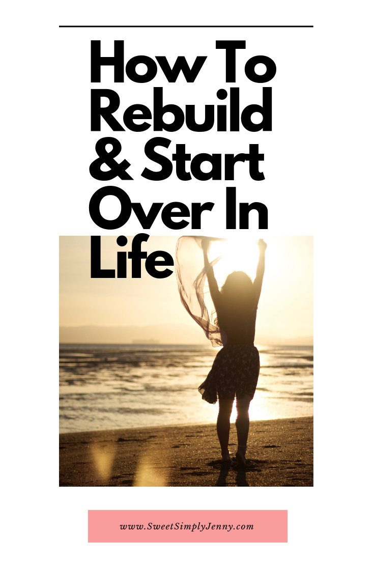 how to rebuild and and start over in life, how to rebuild your life, how to start all over in life, rebuilding your life, 5 ways on how to rebuild in life and starting over.png