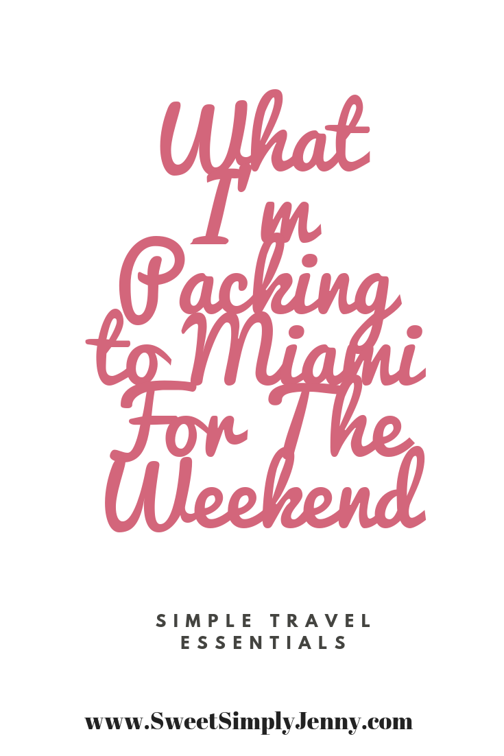 What I'm Packing to Miami, what to pack to miami, travel essentials, simple travel essentials, minimalism.png