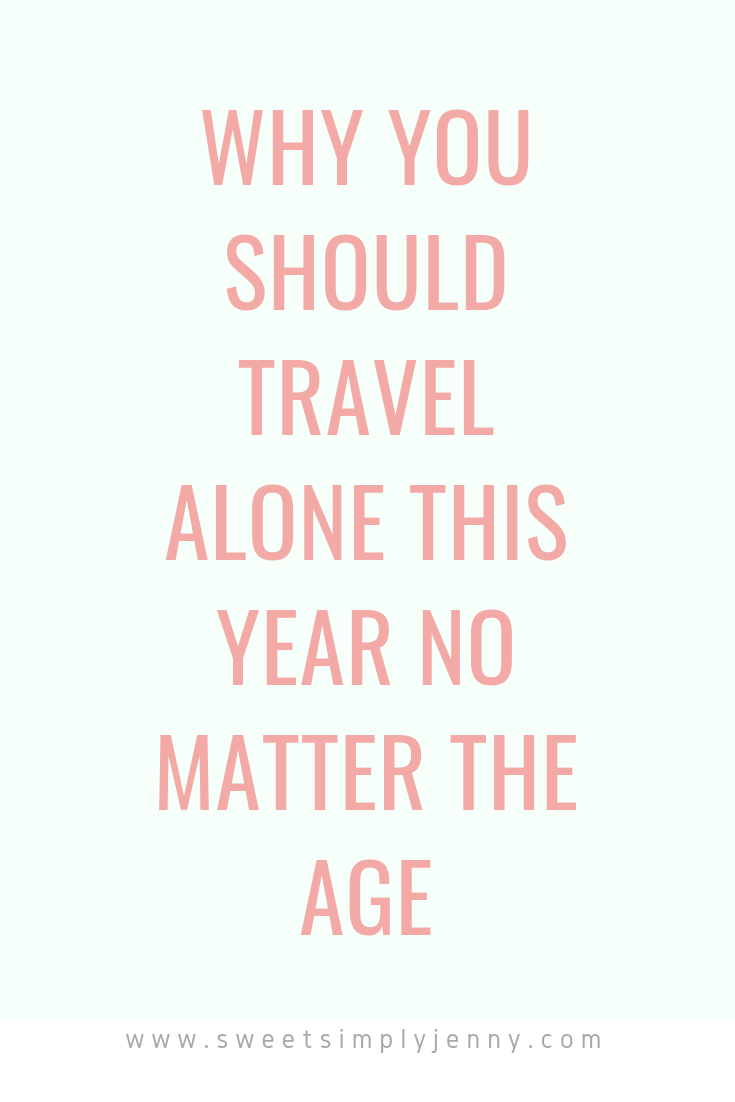 reasons you should travel alone, travel alone, why you should travel alone, travel alone this year, why you should travel this year alone.png