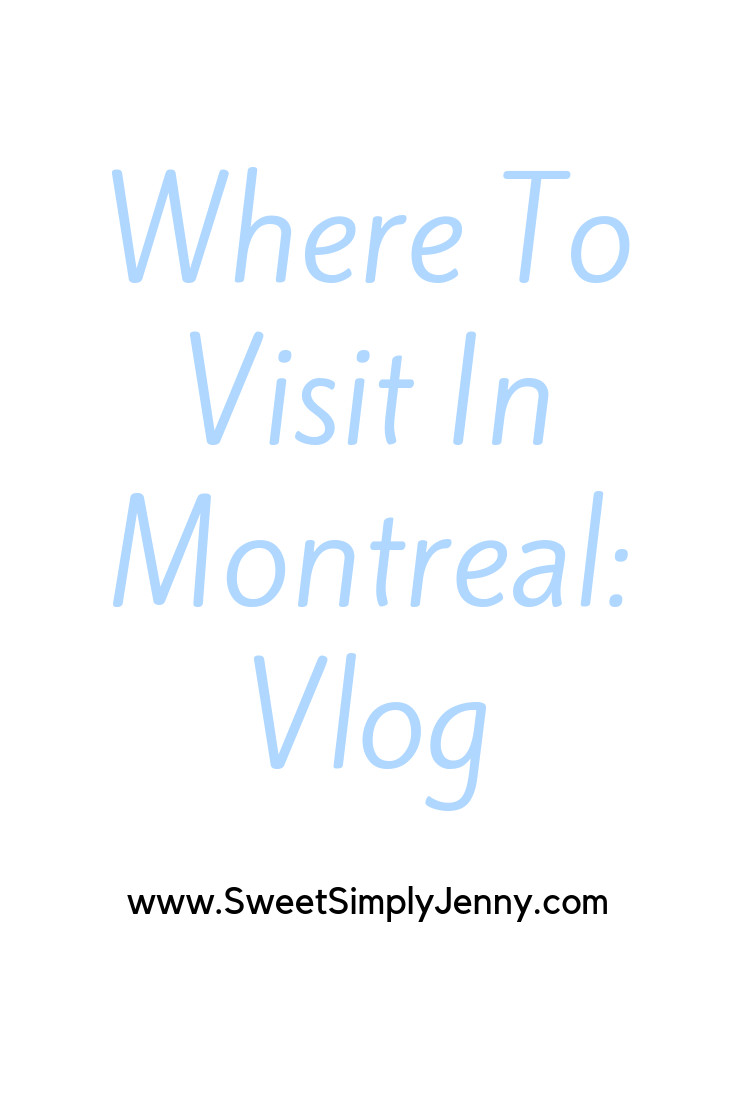 travel with me montreal vlog, montreal canada, places to visit in montreal, montreal places, travel with me to montreal, a montreal vlog, solo traveler, traveling solo.png