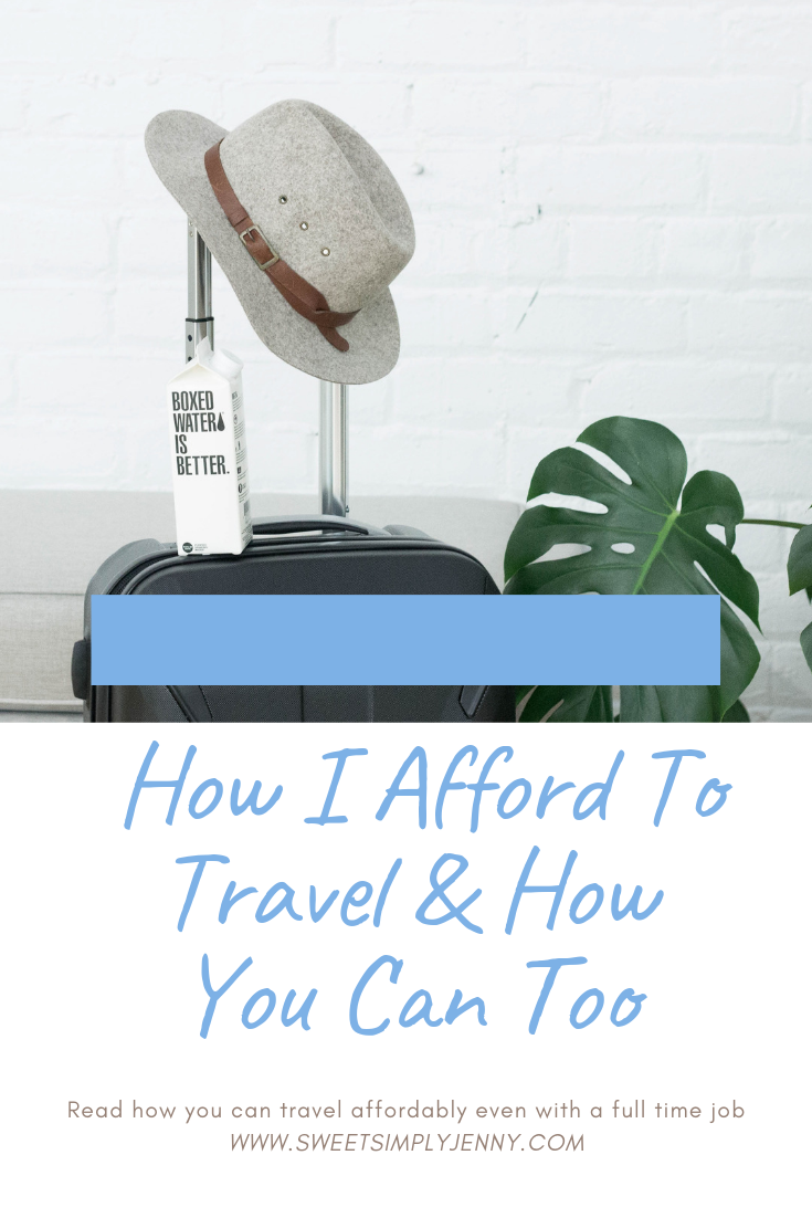 How I Afford To Travel & How You Can Too, how to travel affordably, how to travel on a budget, tips on how to travel affordably.png