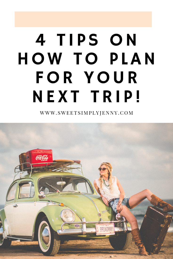 4 Tips On How To Plan For Your Next Trip!.png