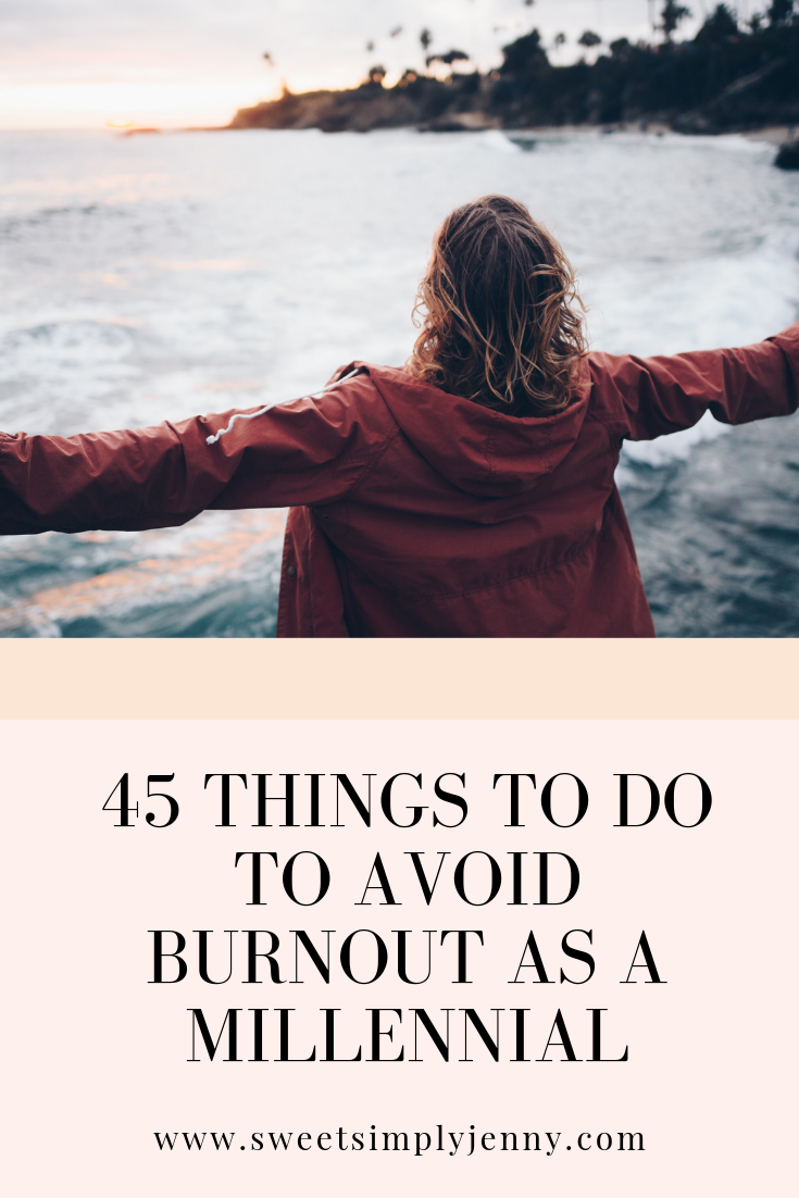 45 things to do to avoid burnout as a millennial, things to do as a millennial, things to do to avoid burnout.png