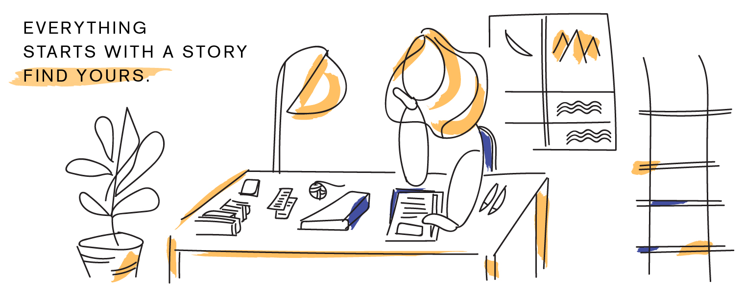 "Illustration of Sarah Hutt thinking and writing at her desk with a tagline, ""Everything starts with a story. Find yours."""