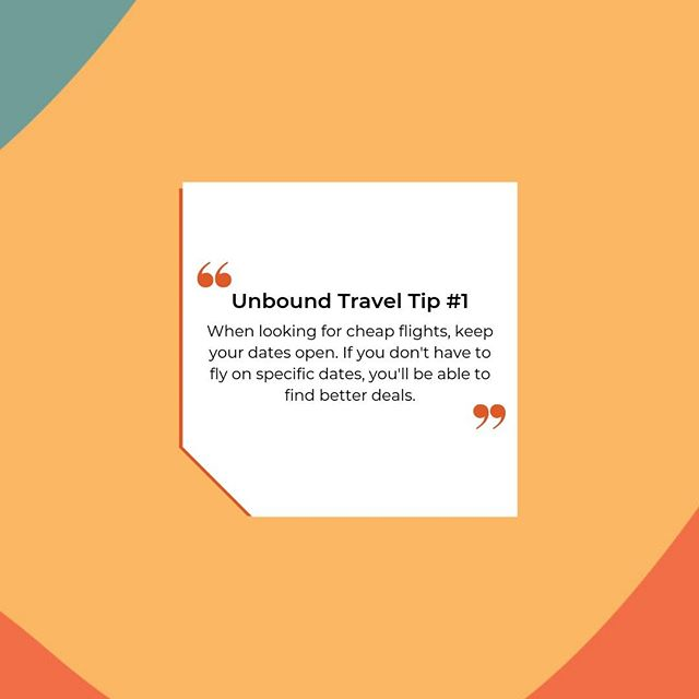 Unbound Travel Tip #1⠀ ⠀ As a team of avid travelers, we know how to help you find the best deals, the cheapest flights and the most efficient forms of transportation. ⠀ ⠀ As a new form of serving our audience, we are going to be sharing our favorite travel tips with you. ⠀ ⠀ Today's travel tip number 1 is meant to help you find cheaper flights. Oftentimes the most expensive part of traveling is the flights. We've learned that it doesn't have to be that way though. If you are flexible with the travel dates, you can get much better deals on flights. ⠀ ⠀ We'd like to encourage you to save this tip for later and let us know in the comments what the cheapest flight you've ever gotten is! ⠀ ⠀ #unboundedtraveltips