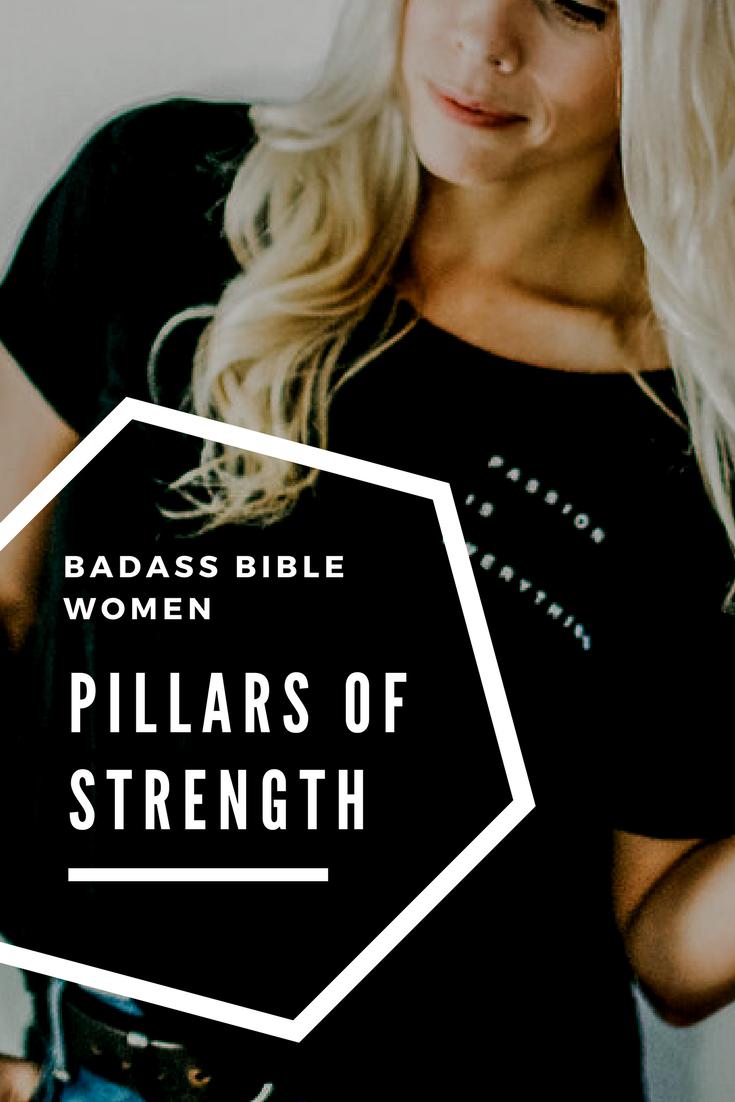 Badass Bible Women: Becoming Pillars of Strength  lindsynadler.com/blog