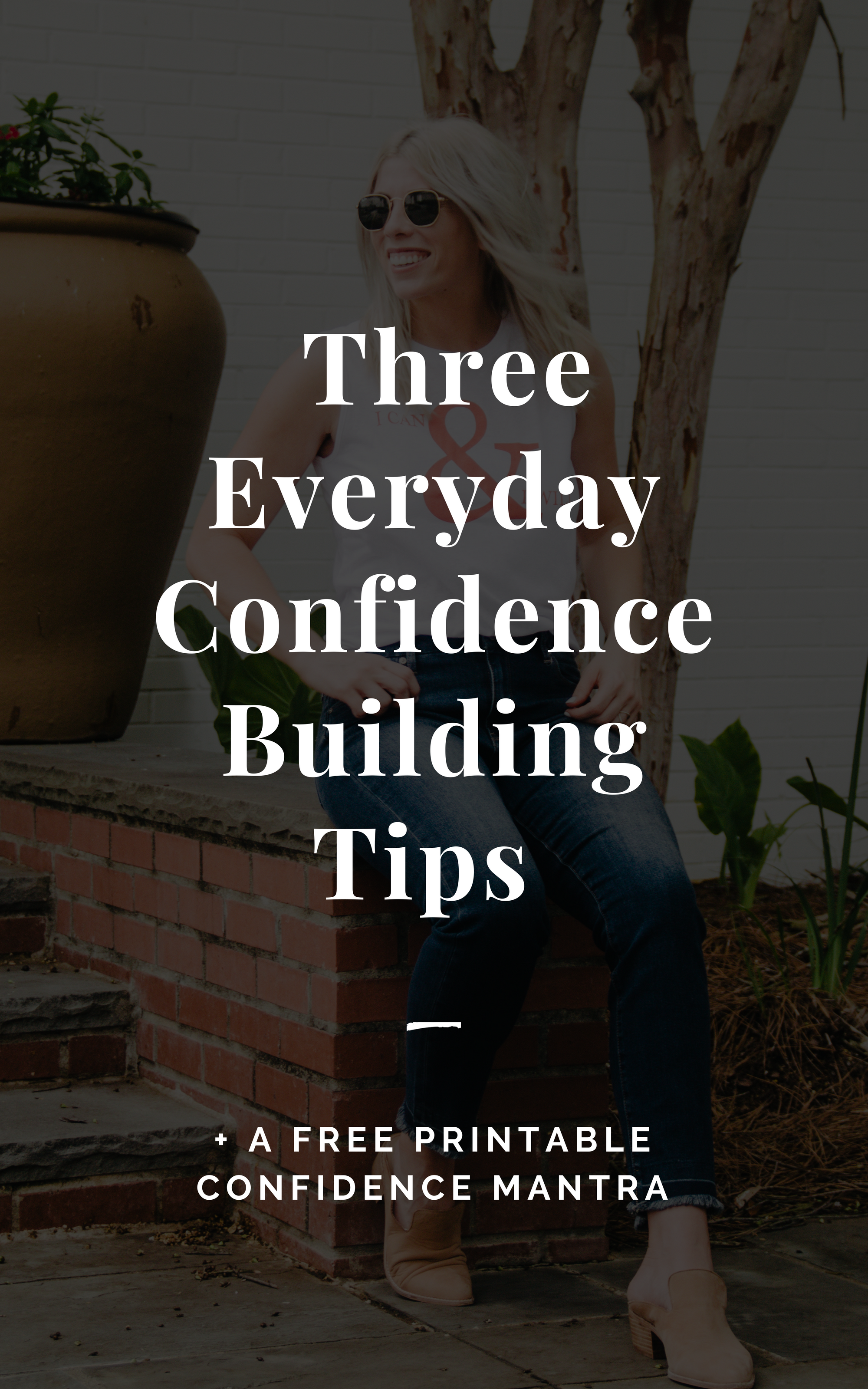 3 Everyday Confidence Building Tips