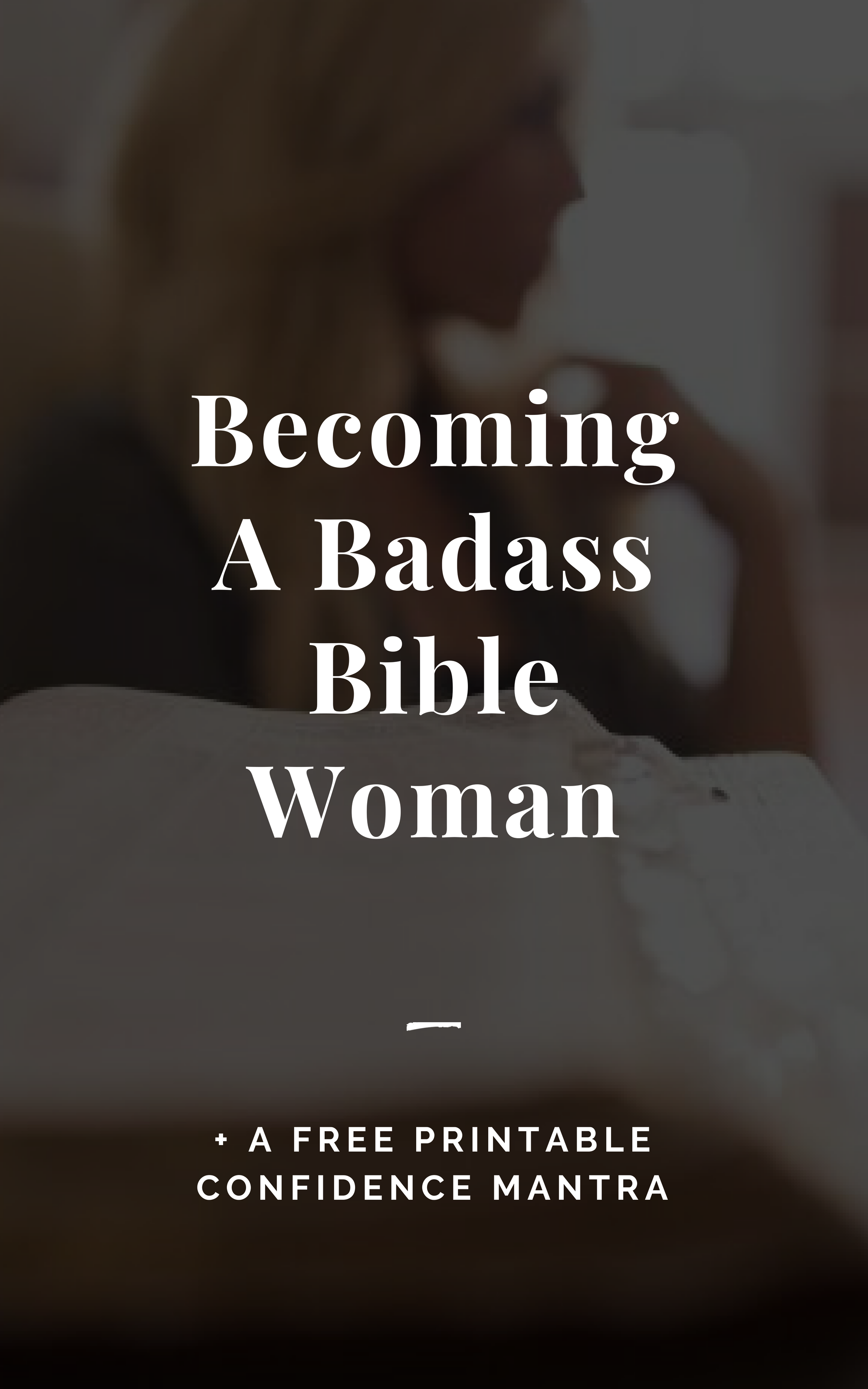Becoming a badass bible woman