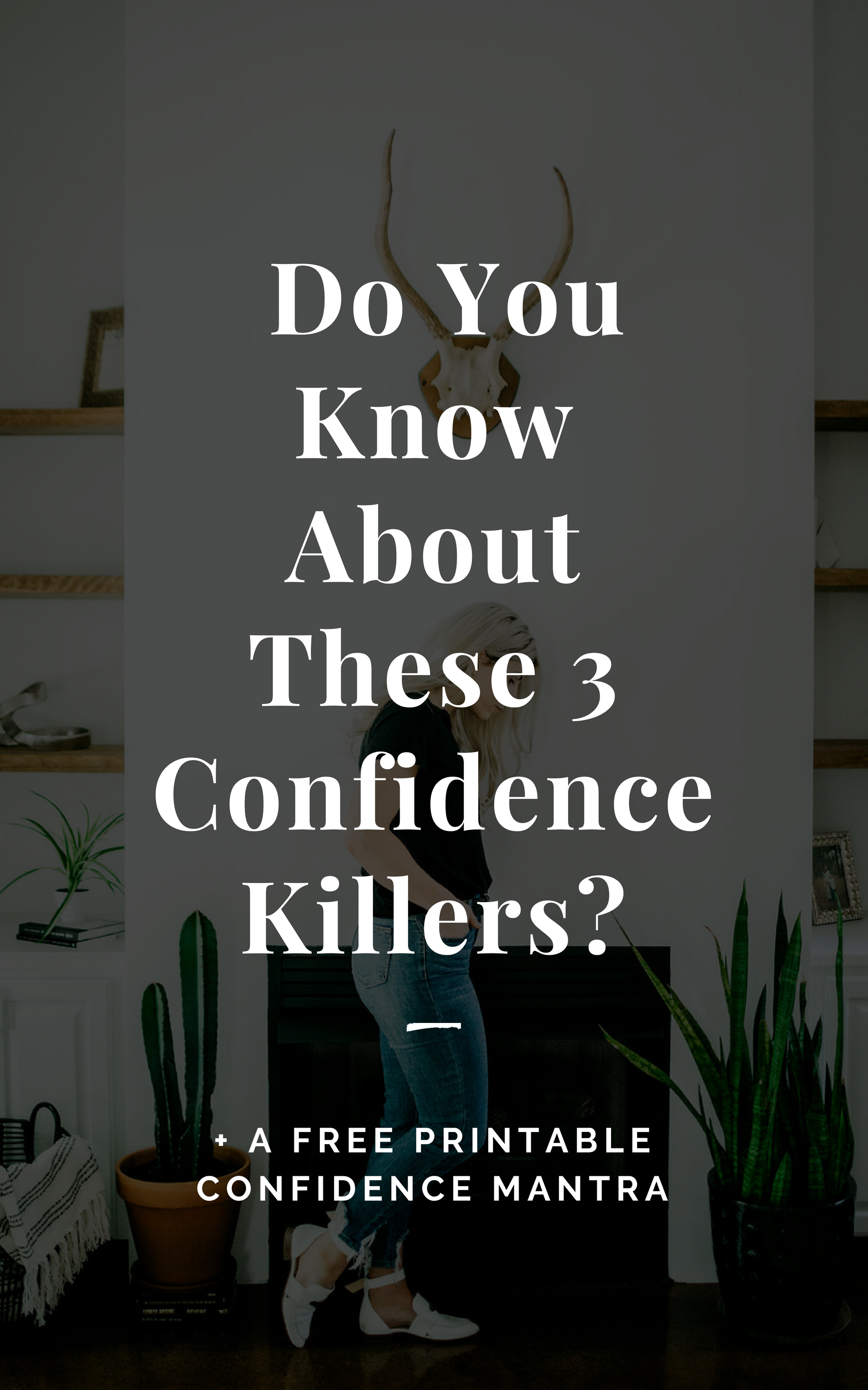 Confidence Killers