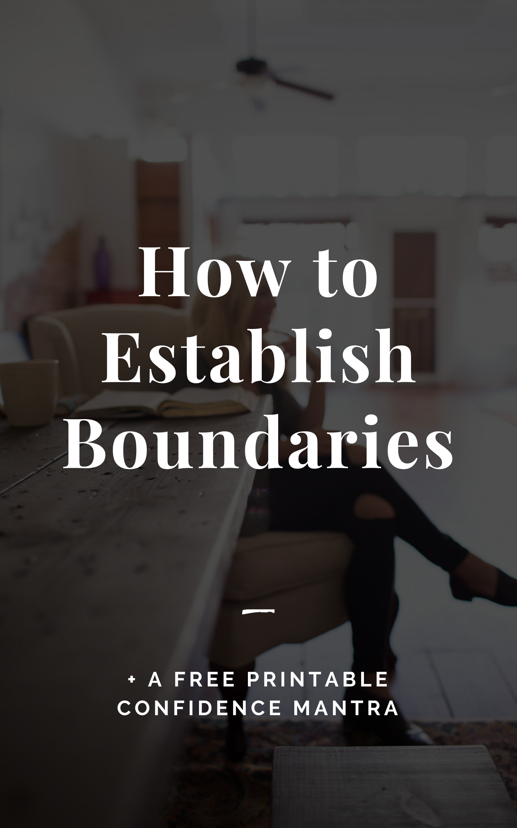 How to Establish Boundaries