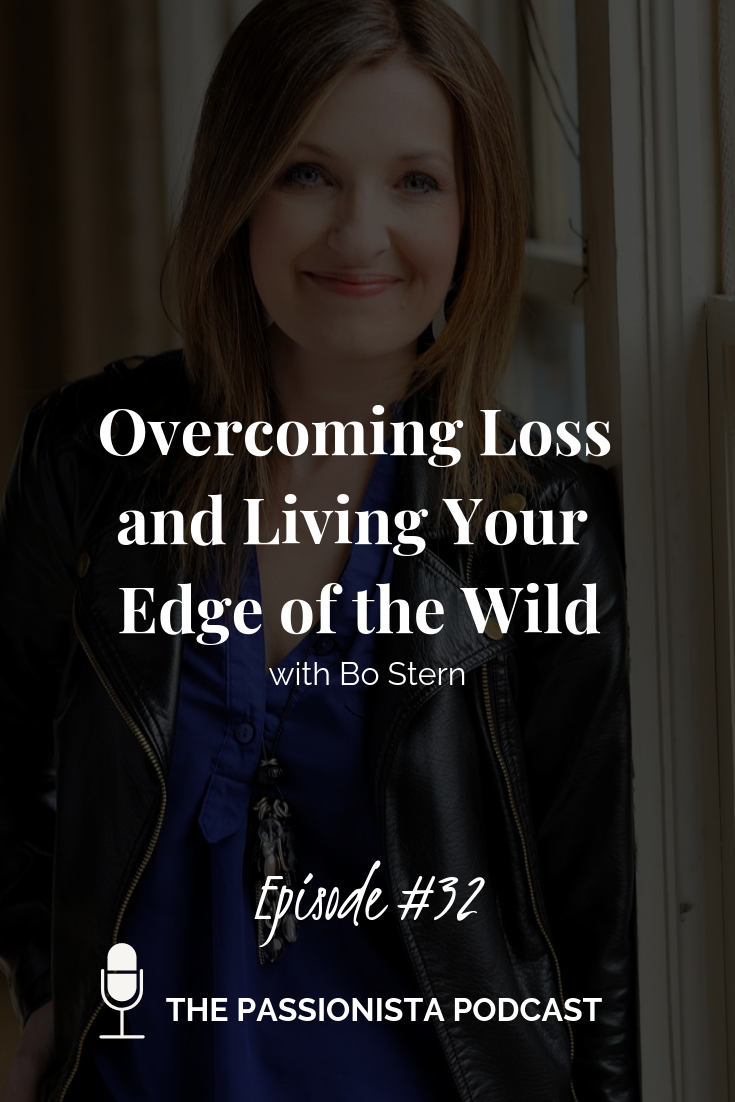 Overcoming Loss and Living Your Edge of the Wild