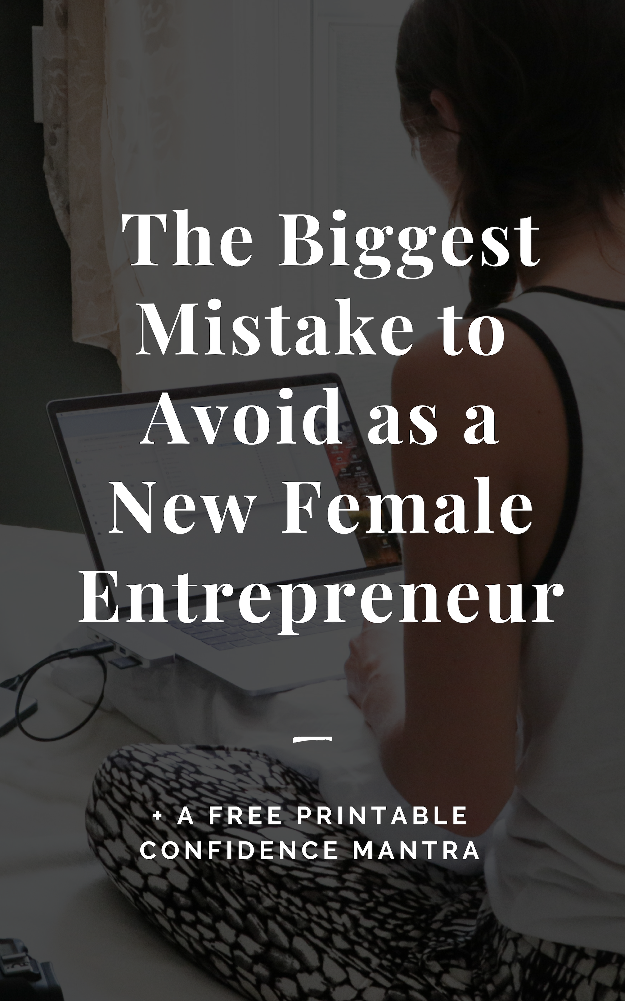 The Biggest Mistake to Avoid as a New Female Entrepreneur