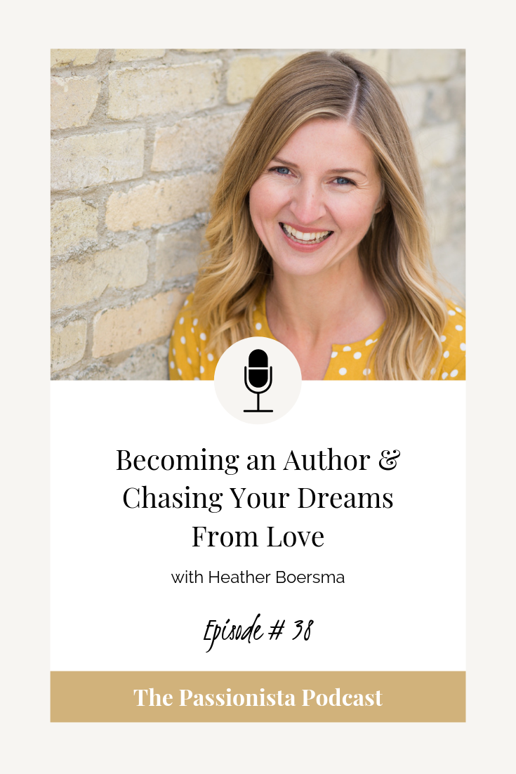 Becoming an Author and Chasing Your Dreams From Love with Heather Boersma