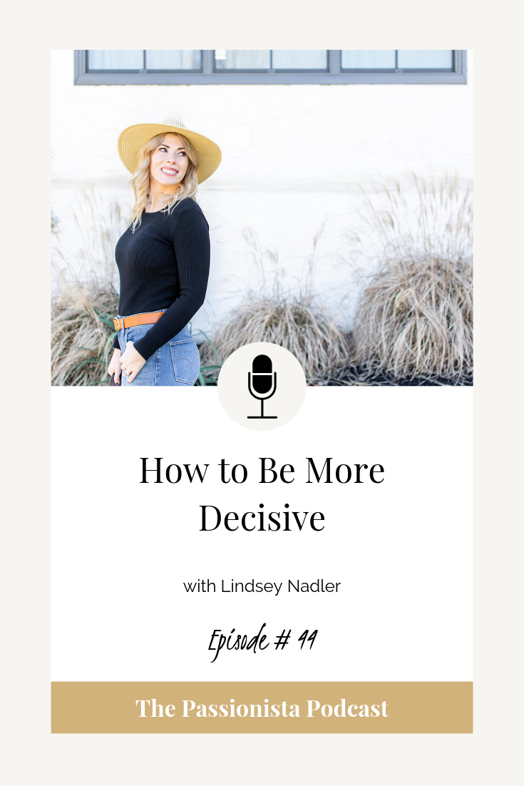How to Be More Decisive