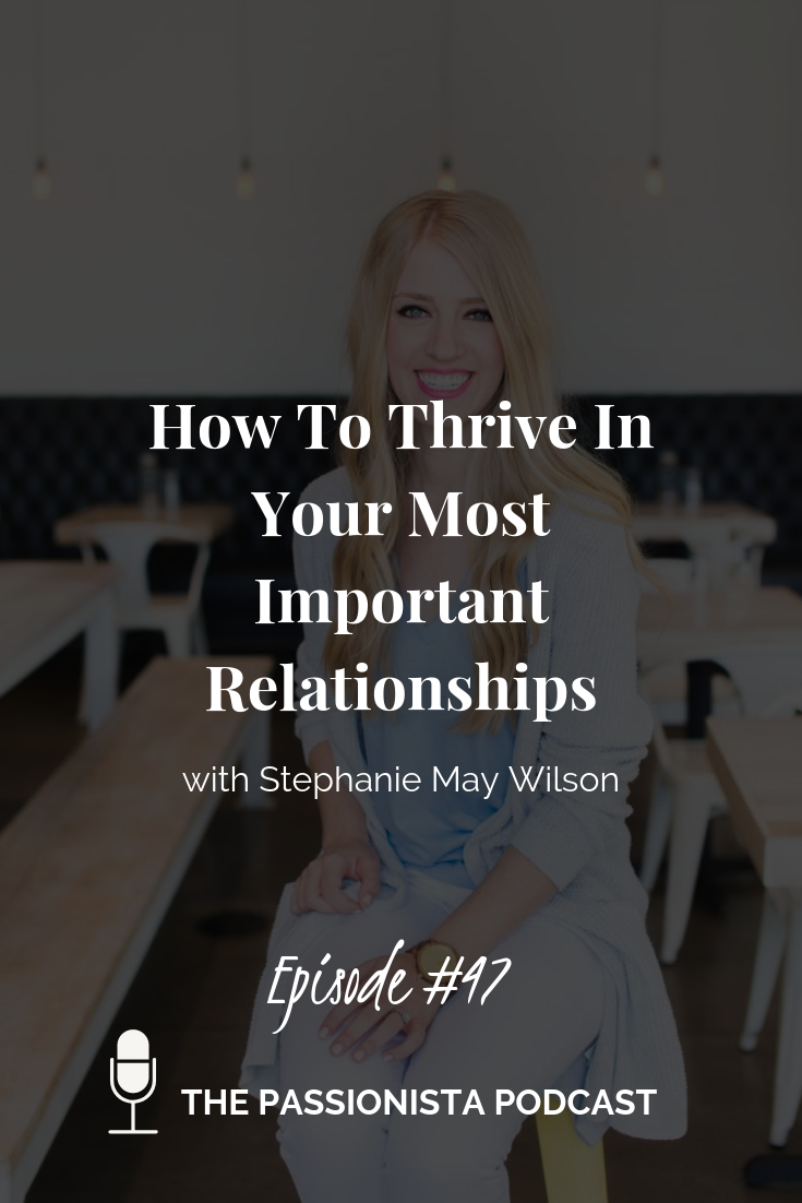 How to Thrive In Your Most Important Relationships with Stephanie May Wilson