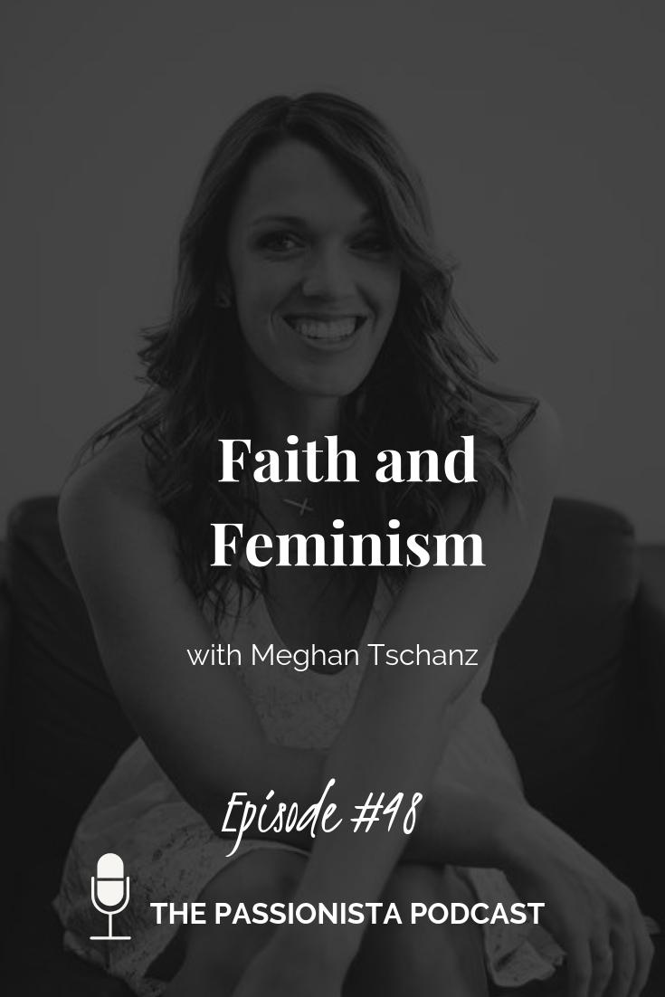 Faith and Feminism with Meghan Tschanz