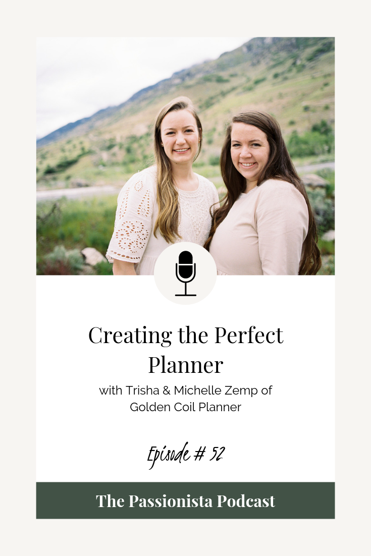 Creating the Perfect Planner with Trisha & Michelle Zemp of Golden Coil Planner