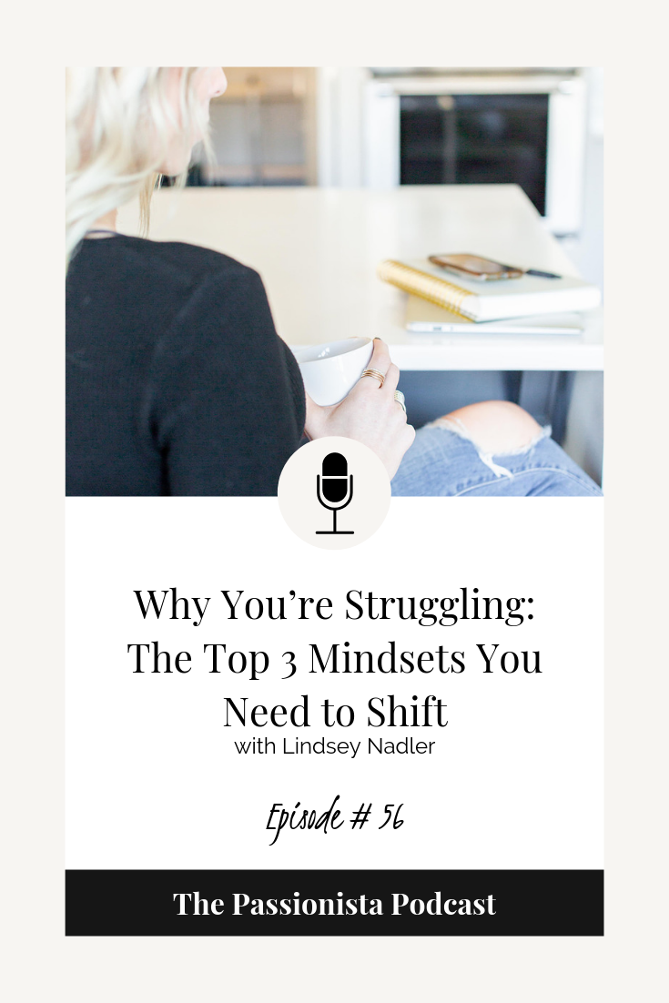 Why you're struggling: The Top 3 Mindsets you need to shift