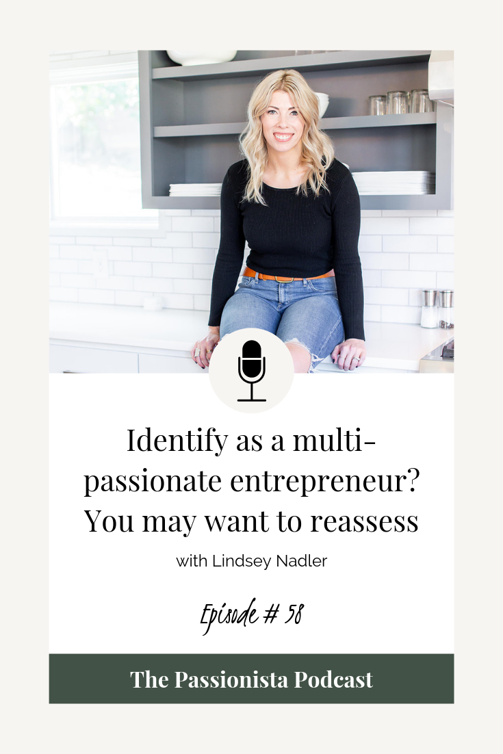 Identify as a multi-passionate entrepreneur? You may want to reassess