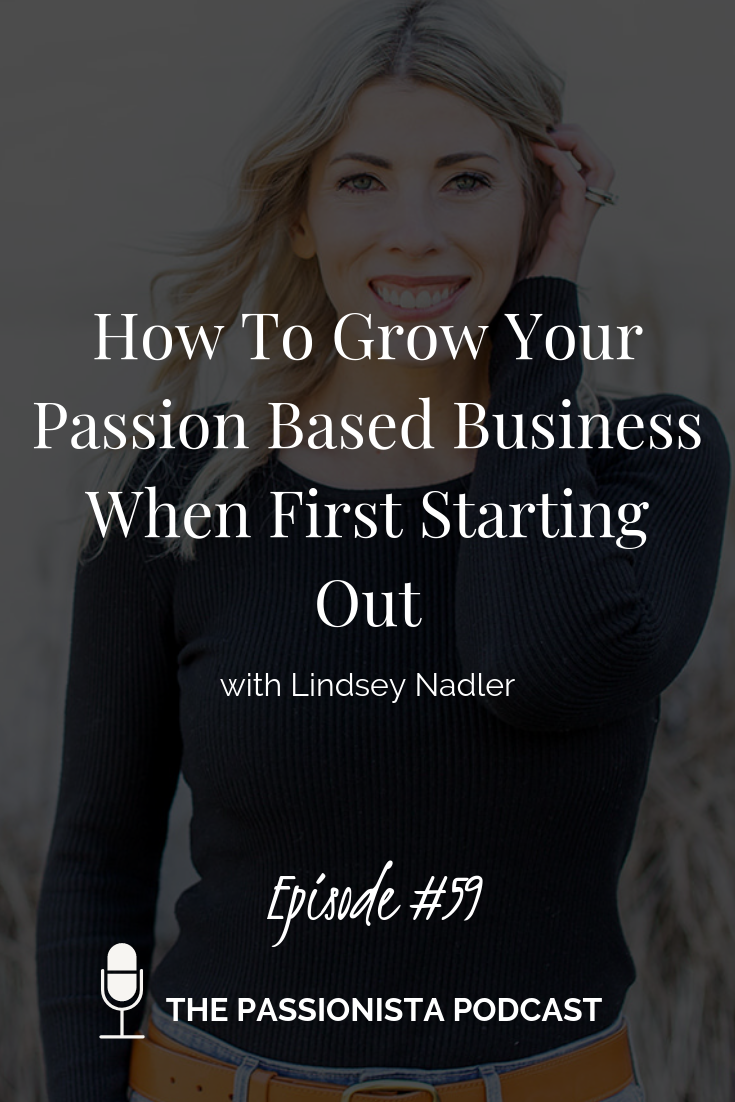 How To Grow Your Passion Based Business When First Starting Out