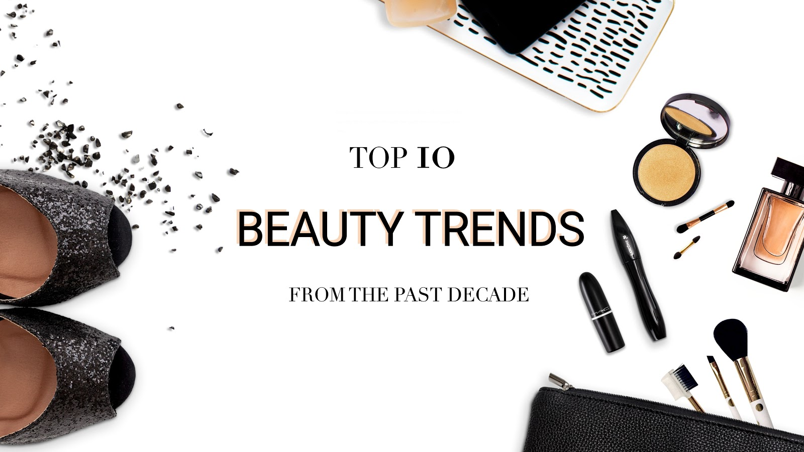Top 10 Beauty Trends From The Past Decade