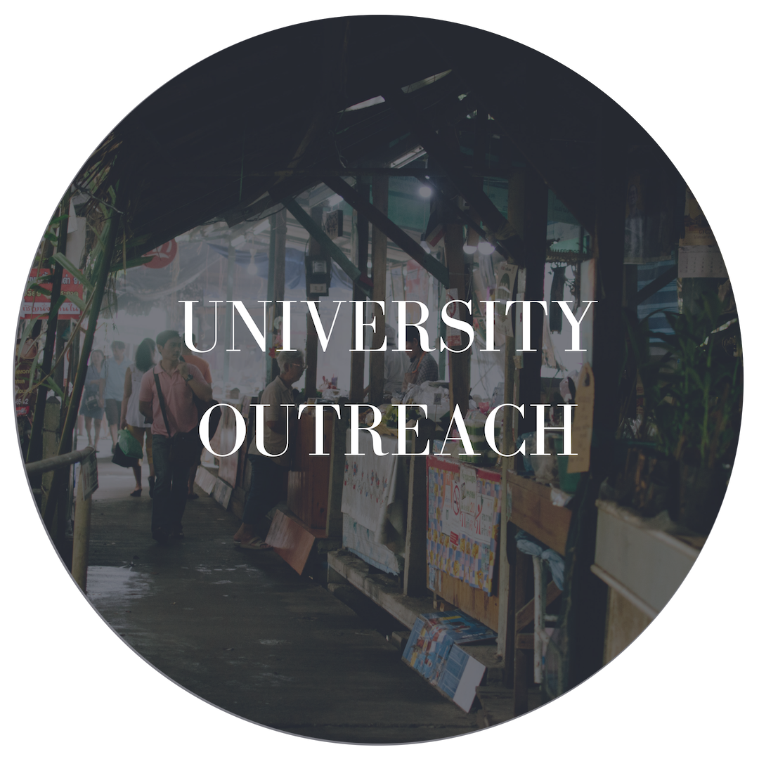 University Outreach  Finding, envisioning, developing the future leaders of the Thai church. Building a community of emerging leaders to create space for Thai students to dream, be heard and be affirmed in how God is calling them.