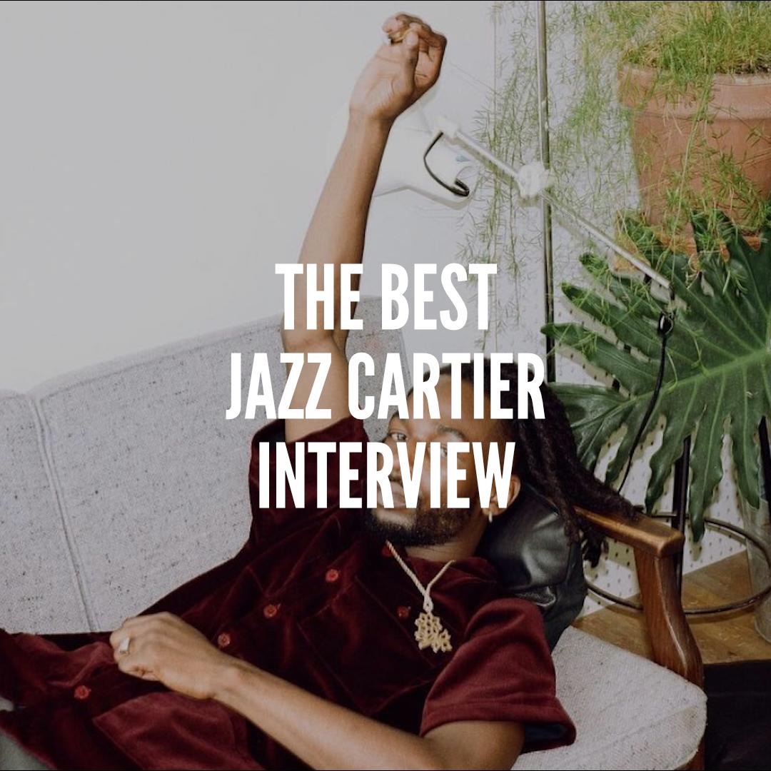 The Best Jazz Cartier Interview.jpg