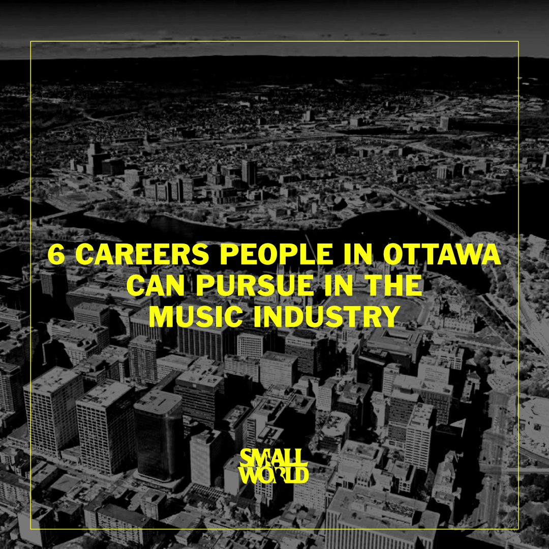 6 Careers People In Ottawa Can Pursue In The Music Industry    Learn | 10 Min Read