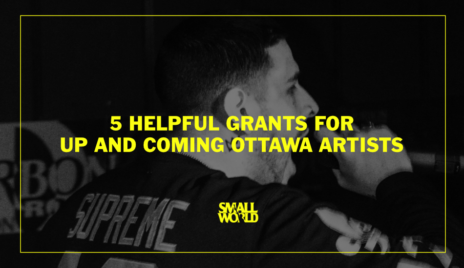 5 Helpful Grants For Up And Coming Ottawa Artists