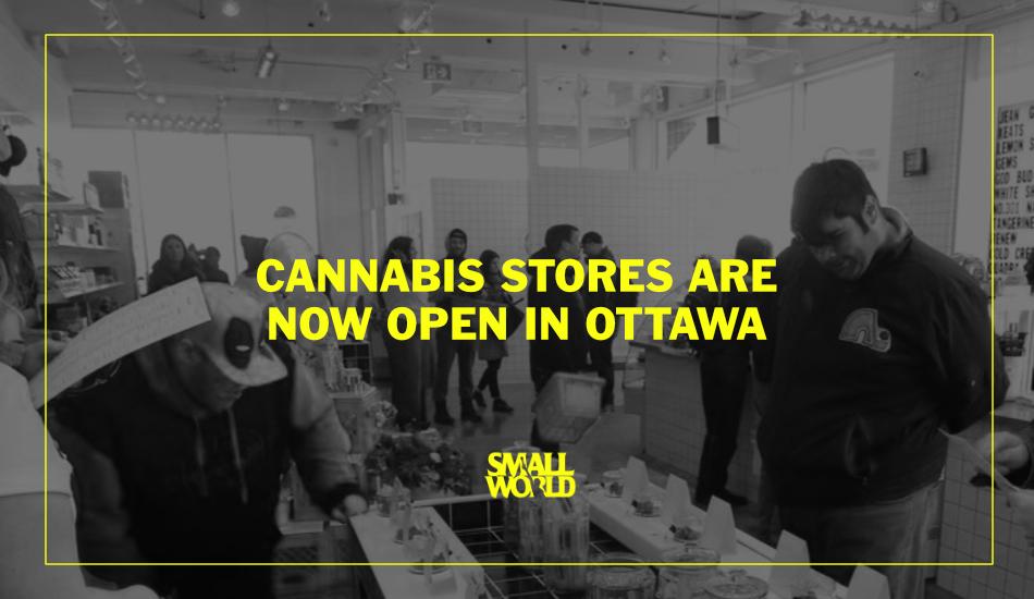 Smallworld-LIVE-cannabis-stores-are-now-open-in-ottawa.jpg