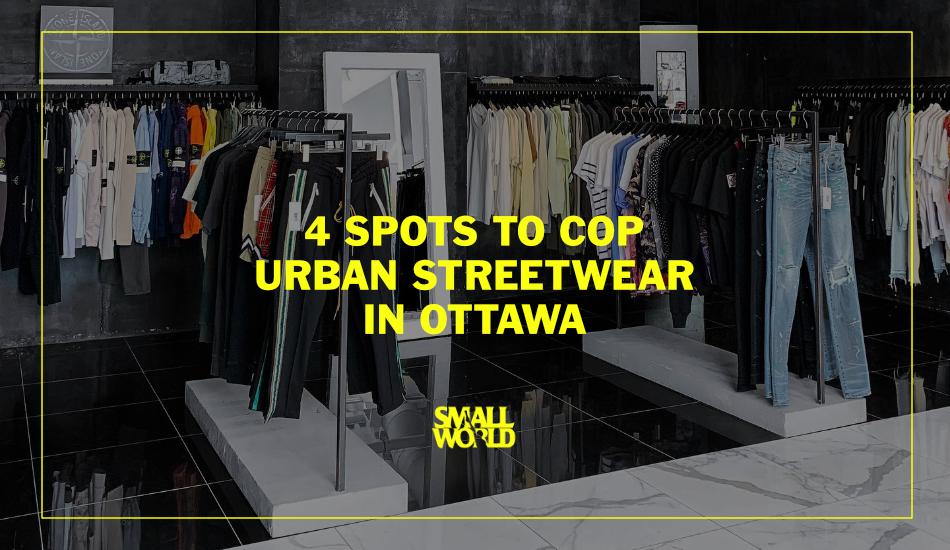 Smallworld-LIVE-4-spots-to-cop-urban-streetwear-ottawa-2019.jpg