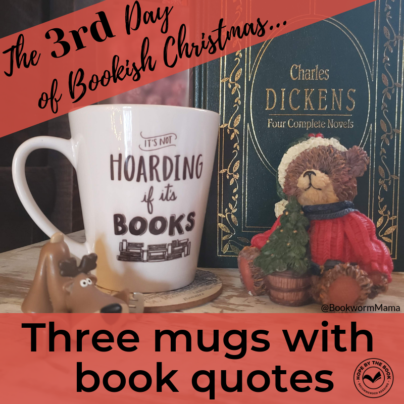 - On the third day of Christmas my true love gave to me, three mugs with book quotes.