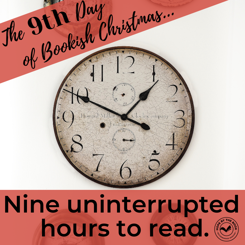 - On the ninth day of Christmas my true love gave to me, nine uninterrupted hours to read.