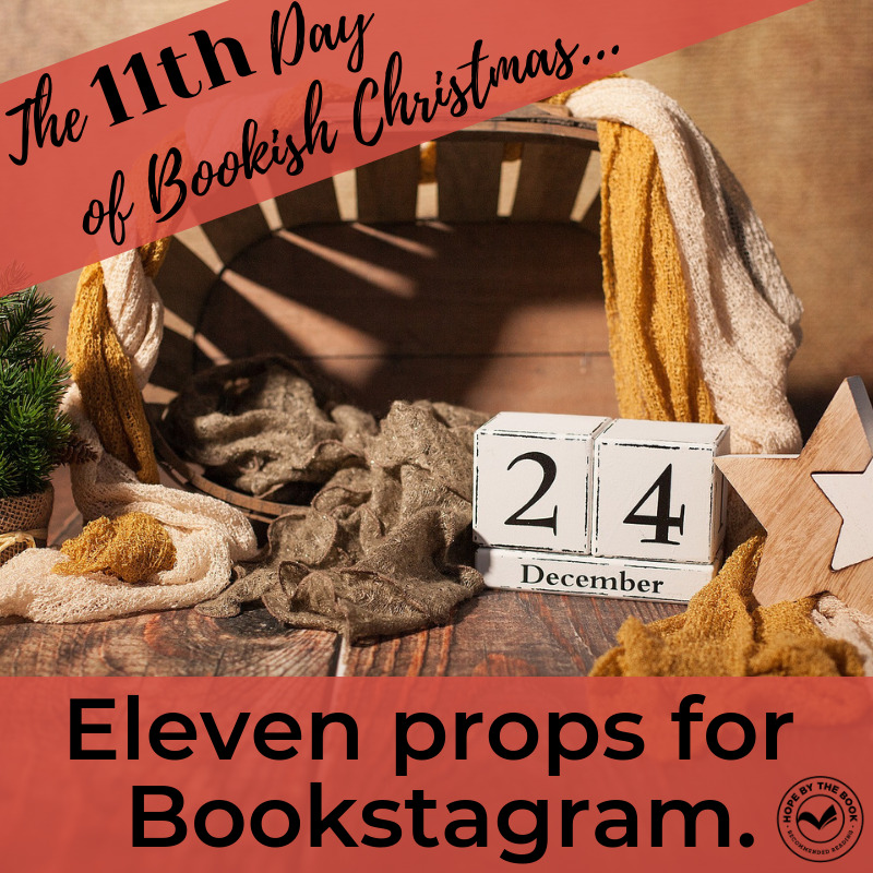 - On the eleventh day of Christ my true love gave to me, eleven props for Bookstagram.