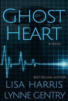 Ghost Heart by Lisa Harris and Lynne Gentry.jpg